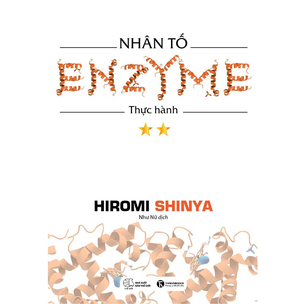 Sách Nhân Tố Enzyme - Thực Hành - Tác giả: Hiromi Shinya