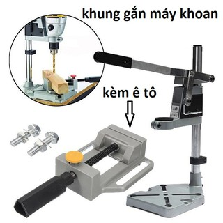 Khung gắn máy khoan kèm ê tô khung đế gắn khoan tay thành khoan bàn