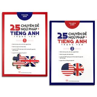 Sách - 25 chuyên đề ngữ pháp tiếng Anh trọng tâm (bộ 2 quyển, lẻ tùy chọn)