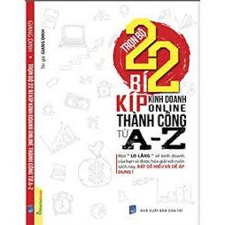 Sách Trọn bộ 22 bí kíp kinh doanh online thành công từ A-Z