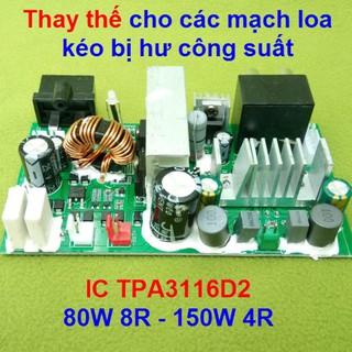 Mạch công suất loa kéo thay mạch loa kéo hư, IC TPA3116D2 80W - 150W