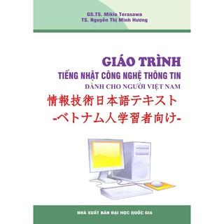 Sách tiếng Nhật - Giáo trình tiếng Nhật công nghệ thông tin dành cho người Việt Nam – Có tiếng Việt