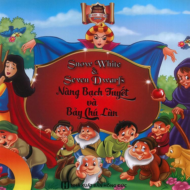 Truyện song ngữ Anh Việt - Snow White & seven dwarfs - Nàng Bạch Tuyết và bảy chú lùn