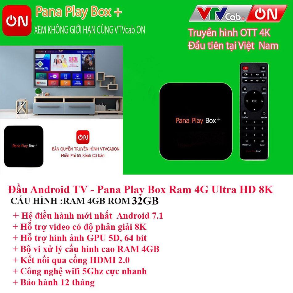 [Mã 267ELSALE hoàn 7% đơn 300K] [CHÍNH HÃNG] Tivi box PANA PLAY BOX RAM 4GB ROM 32GB tặng gói VtvCab 12 Tháng Miễn phí