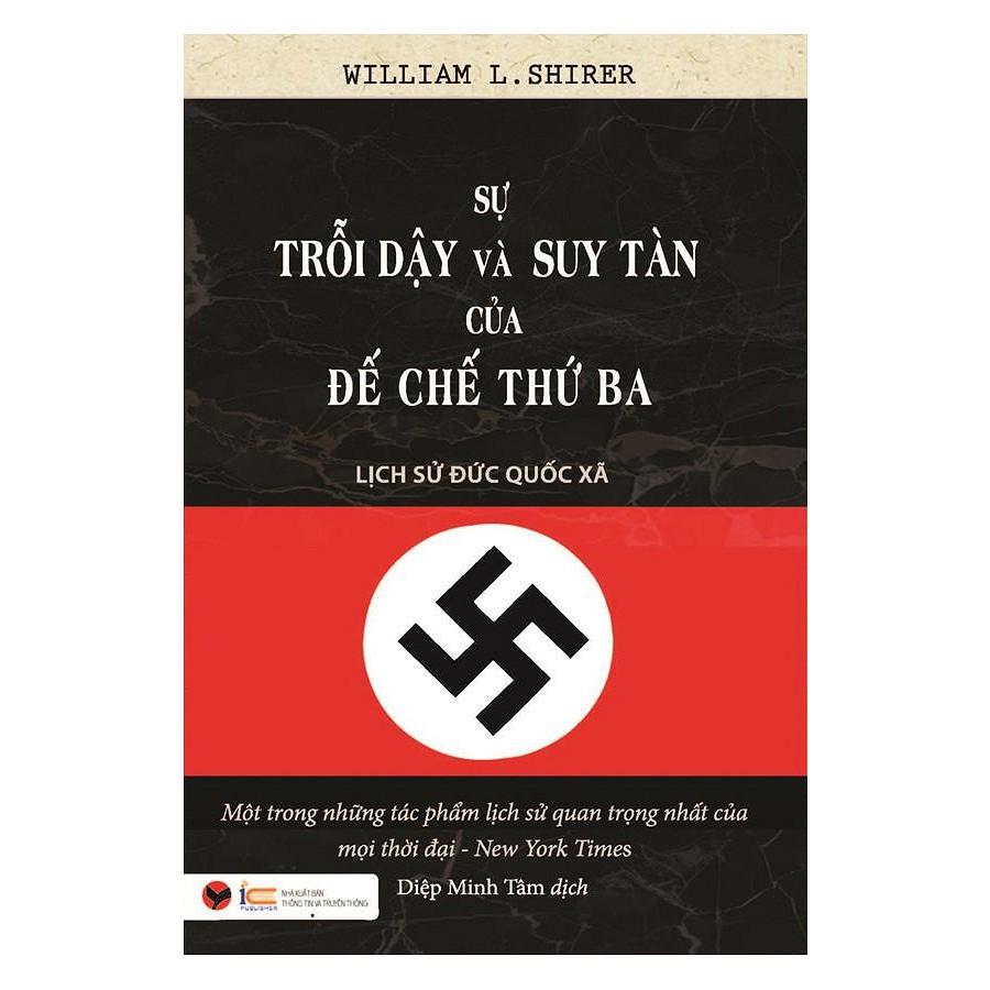 [ Sách ] Sự Trỗi Dậy Và Suy Tàn Của Đế Chế Thứ Ba - Lịch Sử Đức Quốc Xã