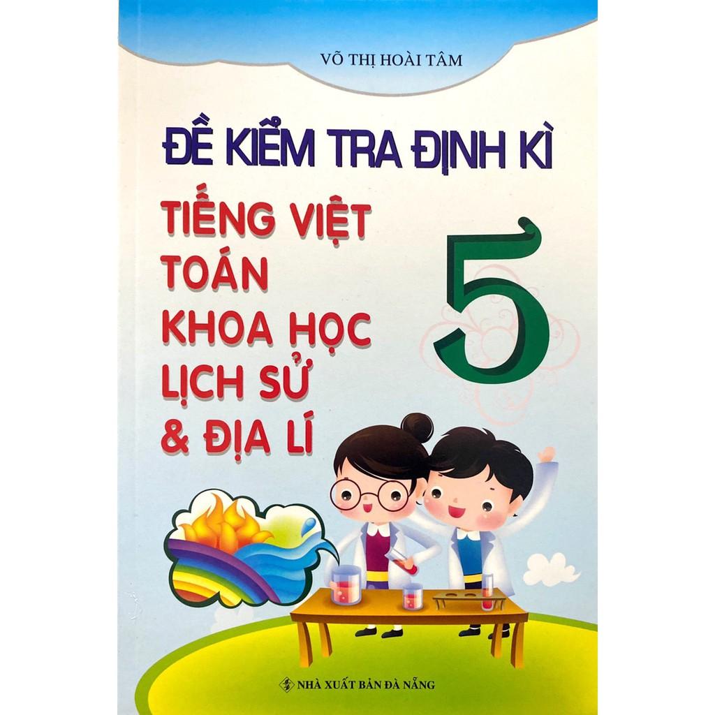 Sách - Đề Kiểm Tra Định Kì Tiếng Việt Toán Khoa Học Lịch Sử và Địa Lí