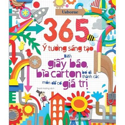 Sách 365 Ý Tưởng Sáng Tạo: Biến Giấy Báo, Bìa Carton Bỏ Đi Thành Các Món Đồ Có Giá Trị