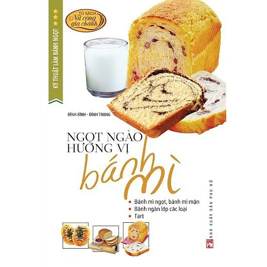 Sách - Kỹ Thuật Làm Bánh Ngọt - Ngọt Ngào Hương Vị Bánh Mì