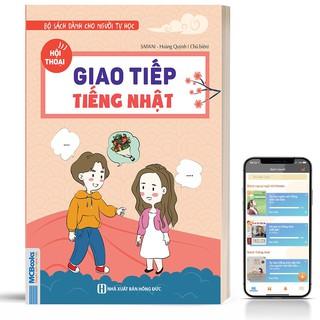 Sách - Giao Tiếp Tiếng Nhật Dành Cho Người Tự Học - Học Kèm App Online