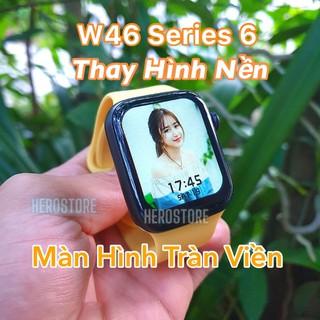Đồng hồ thông minh W46 Series 6 thay đổi ảnh nền - Chống nước IP68 - Sạc không dây - BH 1 đổi 1