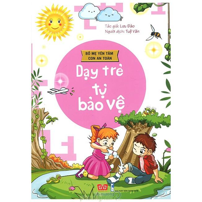 Sách dạy trẻ tự bảo vệ - (Bố mẹ yên tâm con an toàn)