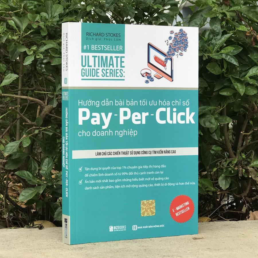 Sách - Hướng dẫn bài bản tối ưu hóa chỉ số Pay - Per - Click Cho Doanh Nghiệp - 1 BestSeller