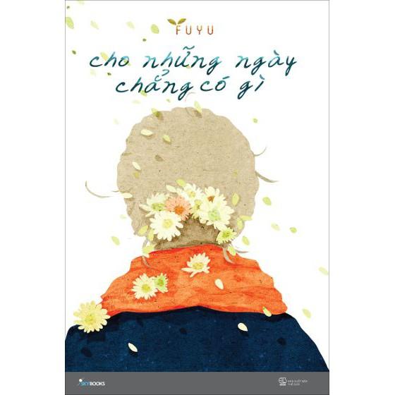 Sách - Cho những ngày chẳng có gì - Fuyu