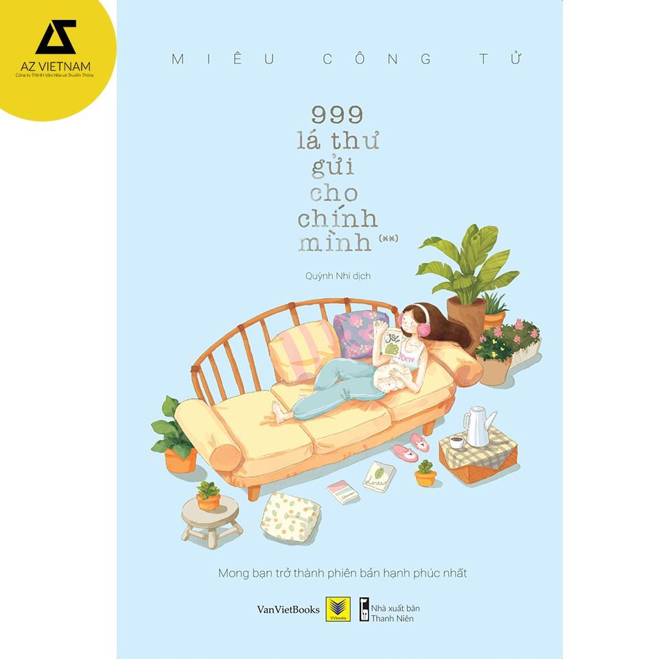 Sách - 999 Lá Thư Gửi Cho Chính Mình (**) – Mong Bạn Trở Thành Phiên Bản Hạnh Phúc Nhất (Tái bản 2021)