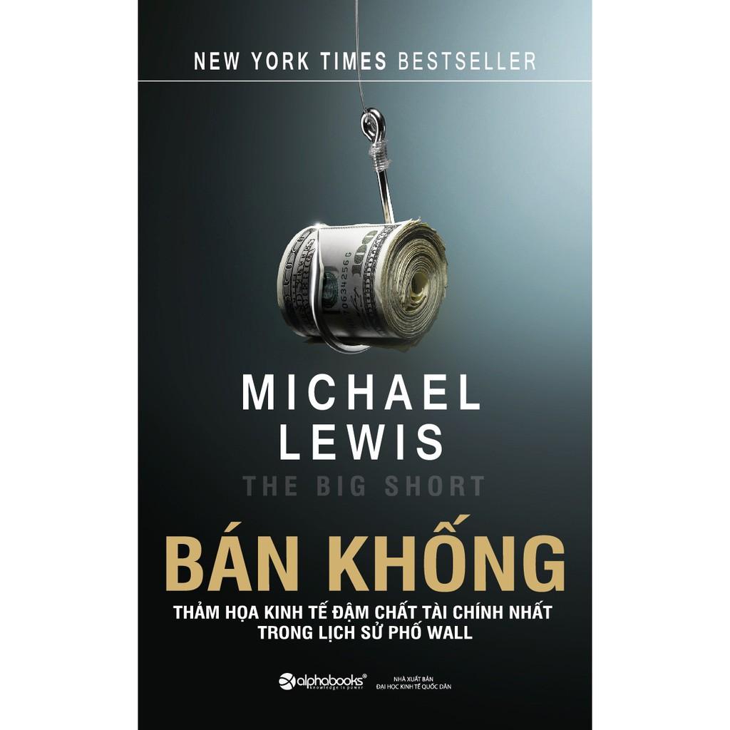 Sách - Bán Khống - Thảm họa kinh tế đậm chất tài chính nhất trong lịch sử phố Wall