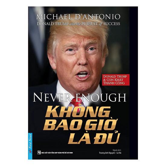 Sách - Donald Trump - Không Bao Giờ Là Đủ - 8935086844281