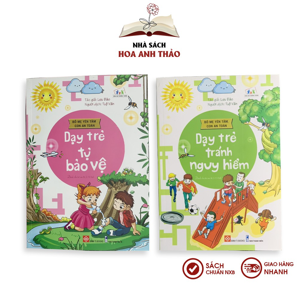 Sách - Dạy trẻ tự bảo vệ và tránh nguy hiểm cho trẻ từ 5 đến 15 tuổi - Dạy tránh nguy hiểm