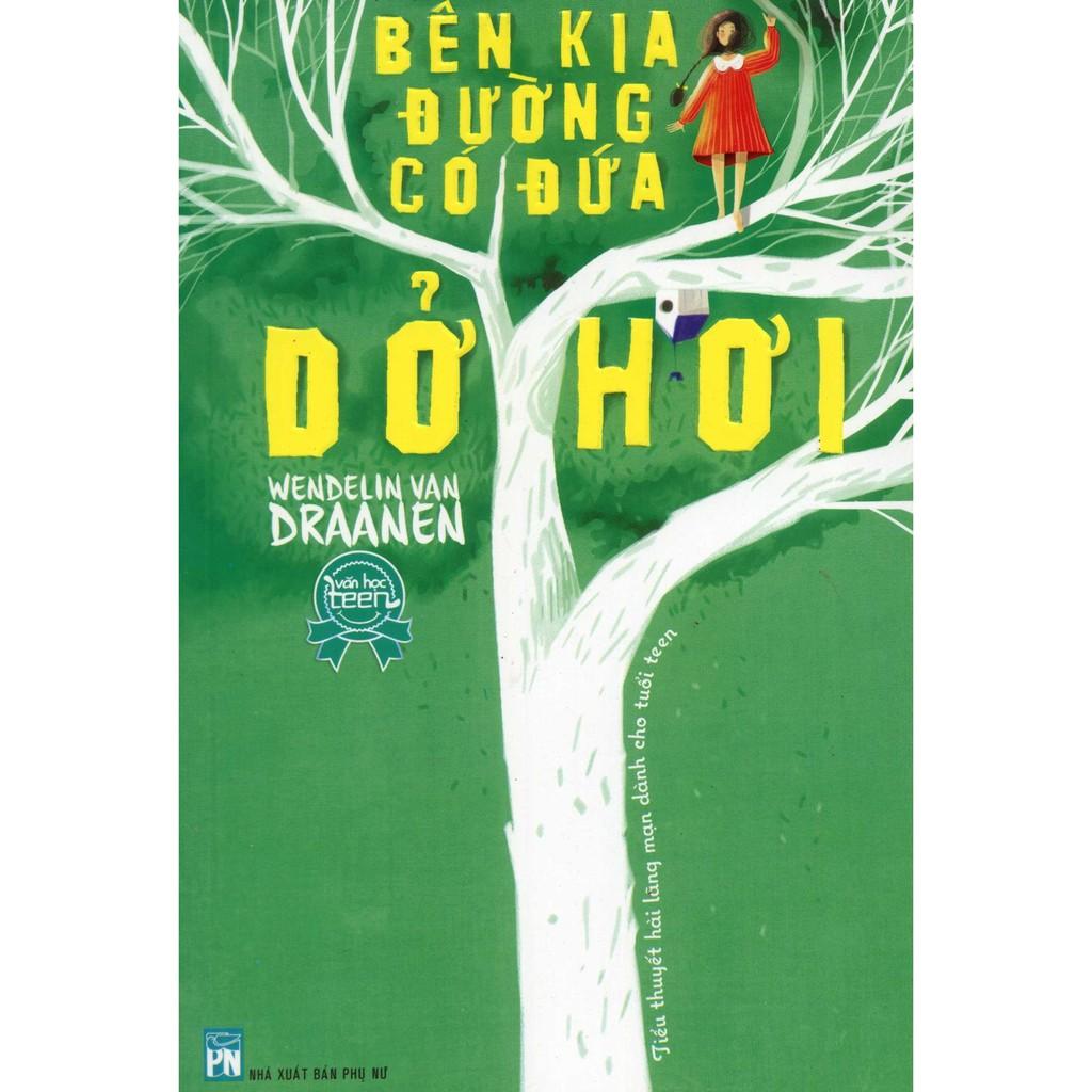 (Sách Thật) Bên Kia Đường Có Đứa Dở Hơi - Wendelin Van Draanen