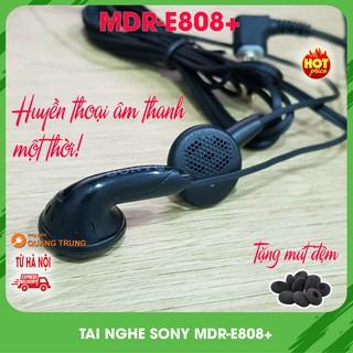 Tai nghe Sony earbud MDR-E808+,huyền thoại âm nhạc một thời,tặng mút đệm tai nghe