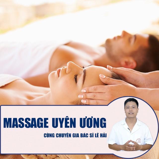 Toàn quốc- [E-voucher] Khóa học SỨC KHỎE- Massage uyên ương cùng chuyên gia Bác sĩ Lê Hải- UNICA.VN
