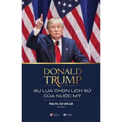 Sách - Donald-Trump Sự lựa chọn lịch sử nước Mỹ