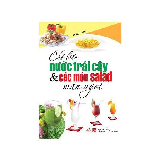 Sách - Chế Biến Nước Trái Cây Và Các Món Salad Mặn Ngọt - 8935073077166