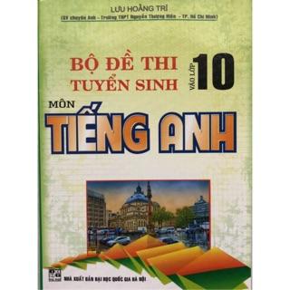 Sách - Bộ đề thi tuyển sinh vào lớp 10 Môn Tiếng Anh
