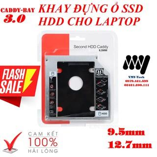 Caddy Bay HDD SSD SATA 3 9.5mm - 12.7mm - Khay Ổ Cứng Thay Thế Ổ DVD