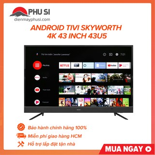 [Mã ELMSHX03 hoàn 6% xu đơn 2TR] [GIAO HCM] Smart Tivi 4K UHD Skyworth 43 inch 43U5 thumbnail