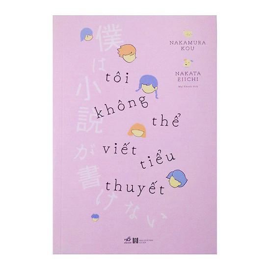 Cuốn sách Tôi Không Thể Viết Tiểu Thuyết - Tác giả: Nakata Eiichi, Nakamura Kou - 3445792 , 1319548529 , 322_1319548529 , 89000 , Cuon-sach-Toi-Khong-The-Viet-Tieu-Thuyet-Tac-gia-Nakata-Eiichi-Nakamura-Kou-322_1319548529 , shopee.vn , Cuốn sách Tôi Không Thể Viết Tiểu Thuyết - Tác giả: Nakata Eiichi, Nakamura Kou