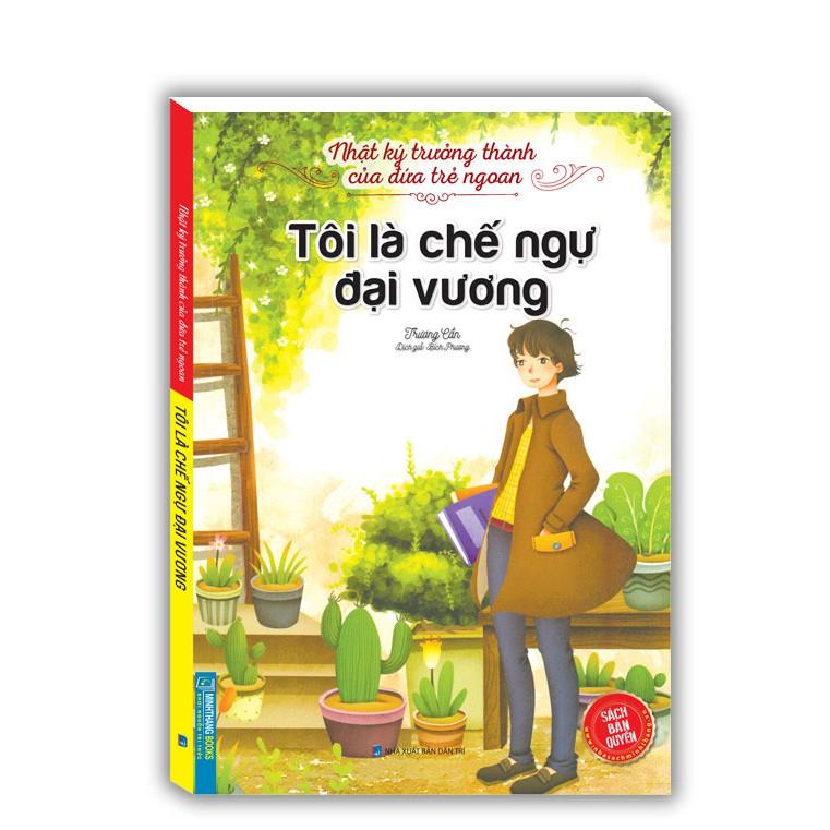 Sách Nhật ký trưởng thành cúa đứa trẻ ngoan - Tôi là chế ngự đại vương