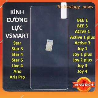 Cường lực Vsmart Bee 1/3/ Active 1/1 plus/3/ Joy 1/1 plus/2 plus/joy3/joy 4/ Live 4/ Star 3/4/ Aris/Aris Pro/Star 5