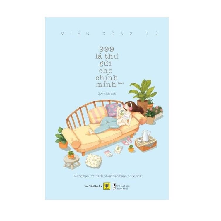 Sách - 999 Lá Thứ Gửi Cho Chính Mình – MONG BẠN TRỞ THÀNH PHIÊN BẢN HẠNH PHÚC NHẤT