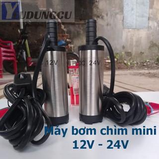 Máy bơm chìm bơm dầu, nước mini 12V - 24V