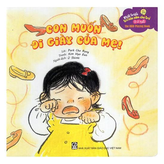 Sách Con Muốn Đi Giày Của Mẹ (Phát Triển Trí Não Sớm Cho Trẻ 0-2 Tuổi)