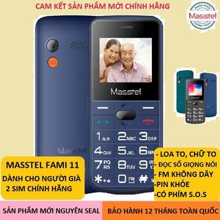 điện thoại masstel A331, FAMI 11 (dành cho người già ) loa to, chữ to, pin siêu khỏe – mới bảo hành chính hãng 12 thán