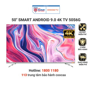 [Mã ELCOOCAA giảm 5% đơn 3TR] Smart Tivi 4K UHD Coocaa 50 inch – Android 9.0 – Model 50S6G – Miễn phí lắp đặt