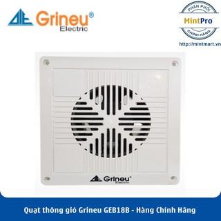 Quạt thông gió nhà vệ sinh Grineu ( GEB12B GEB18B ) - Hàng Chính Hãng
