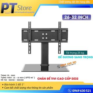 [Hàng Cao Cấp] Chân đế tivi đa năng 26 - 32 Inch - Chân tivi để bàn mặt kính cường lực - Model: DZ32