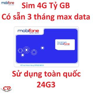 Sim 4G Tỷ GB max data mobifone có sẵn 3 tháng 24G3