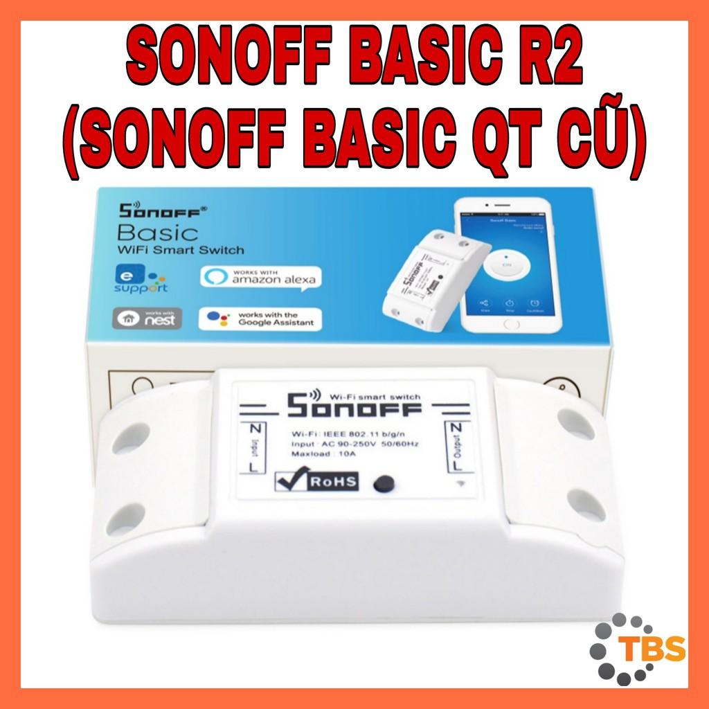 SONOFF BASIC R2 (SONOFF BASIC QT, QUỐC TẾ) - Công Tắc WIFI, Điều Khiển Từ Xa Thông Minh