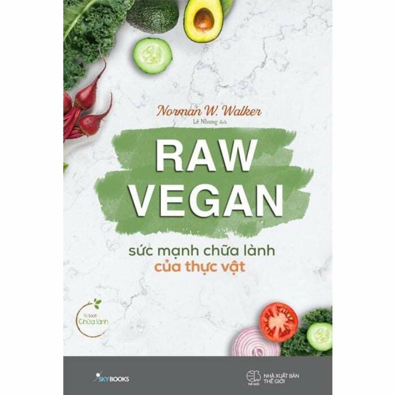 Sách - Raw Vegan - Sức mạnh chữa lành của thực vật.