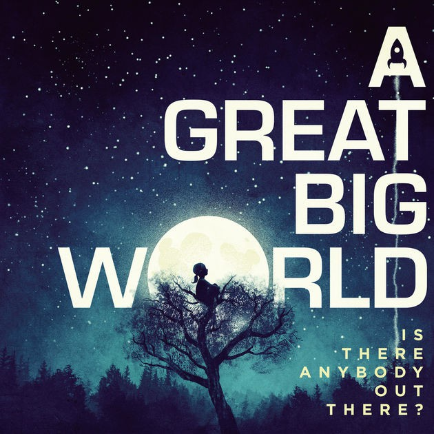 A Great Big World - Is There Anybody Out There? - Đĩa CD