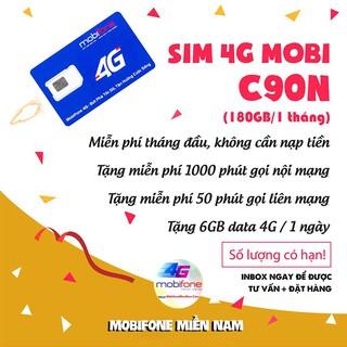 [Miễn phí tháng đầu] SIM 4G MOBI C90N 180 GB/THÁNG + 1000 phút gọi nội mạng + 50 phút liên mạng Mobi