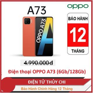 Điện thoại OPPO A73 (6Gb/128Gb) - Hàng Chính Hãng Mới 100% !
