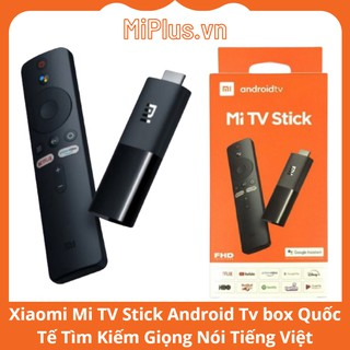 Xiaomi Mi TV Stick Android Tv box Quốc Tế Tìm Kiếm Giọng Nói Tiếng Việt