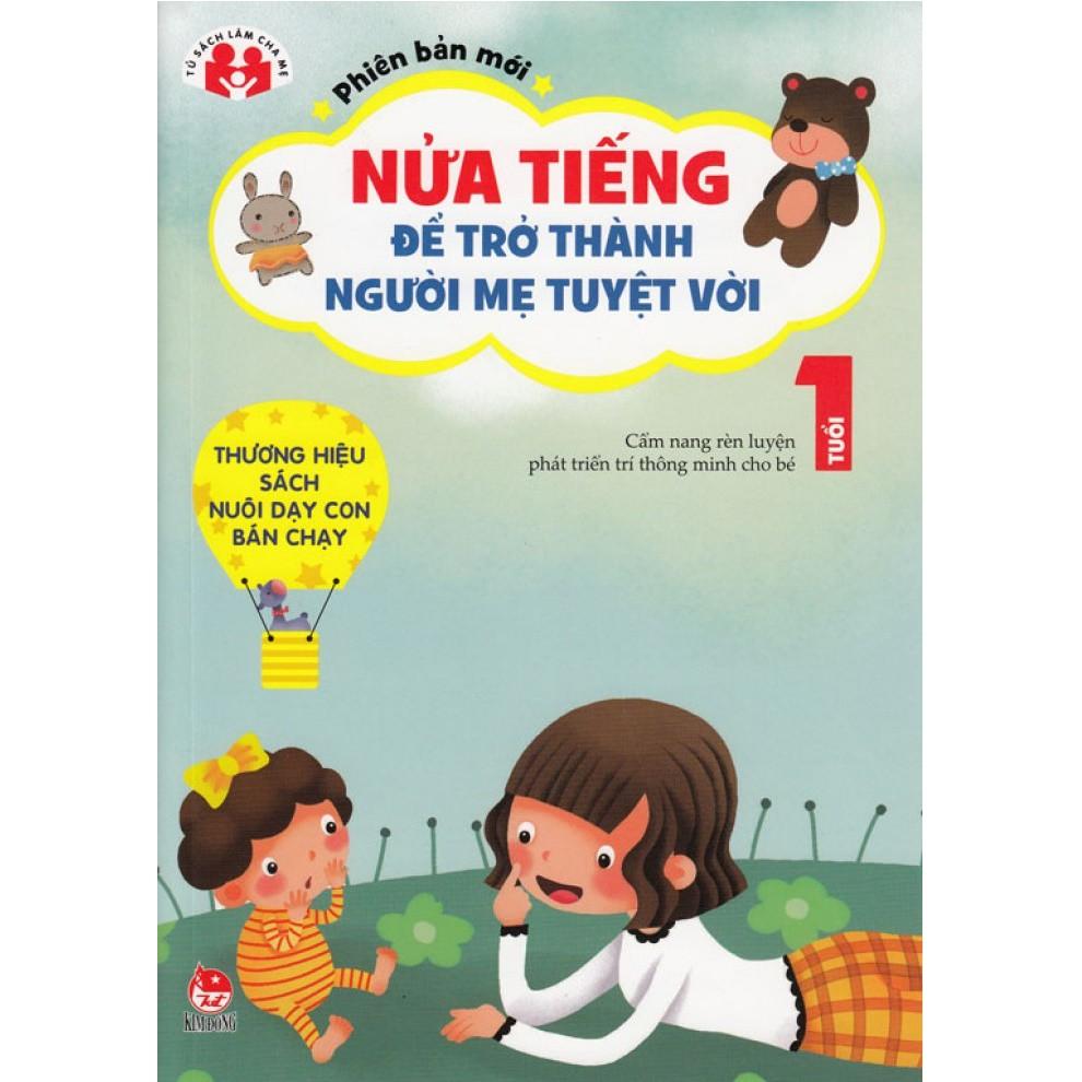 Sách - Nửa Tiếng Trở Thành Người Bà Mẹ Tuyệt Vời - 1 Tuổi (Phiên Bản Mới)