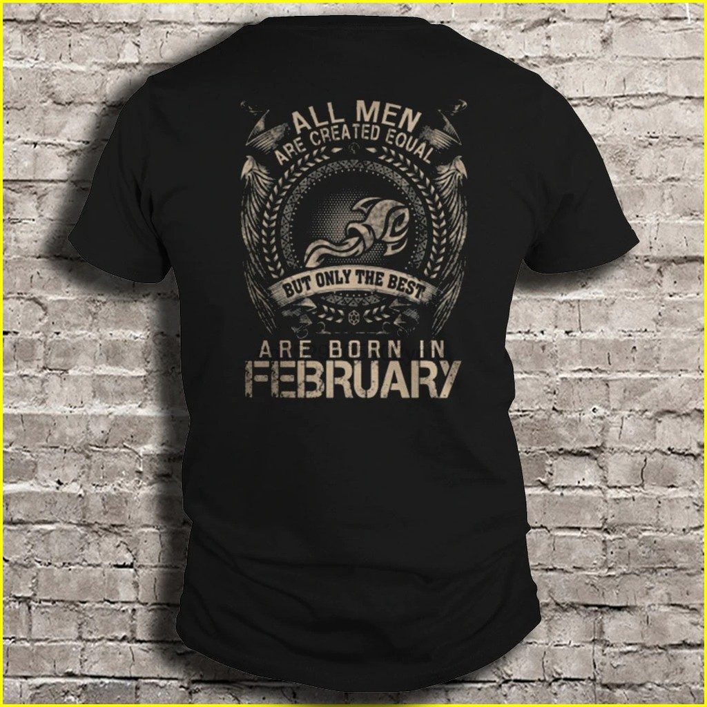 All Are Created Equal But Only The Best Are Born In February Plus Size Men