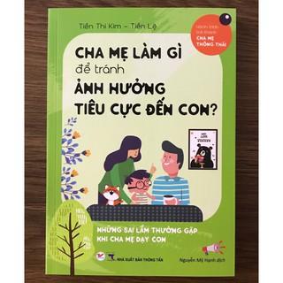 Sách - Cha Mẹ Làm Gì Để Tránh Ảnh Hưởng Tiêu Cực Đến Con thumbnail