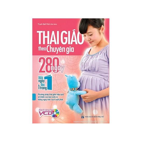 Sách -Thai Giáo Theo Chuyên Gia - 280 Ngày - Mỗi Ngày Đọc Một Trang (Kèm Đĩa)